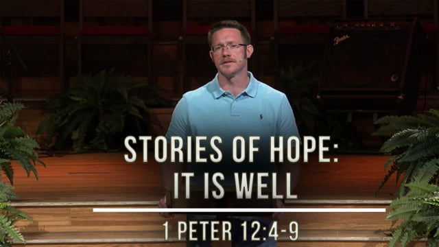 """""""Stories of Hope: It Is Well""""   1 Peter 4:12-19   May 1, 2020"""