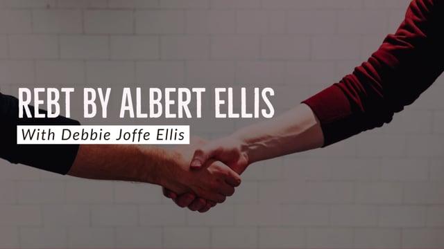REBT by Albert Ellis with Debbie Joffe Ellis