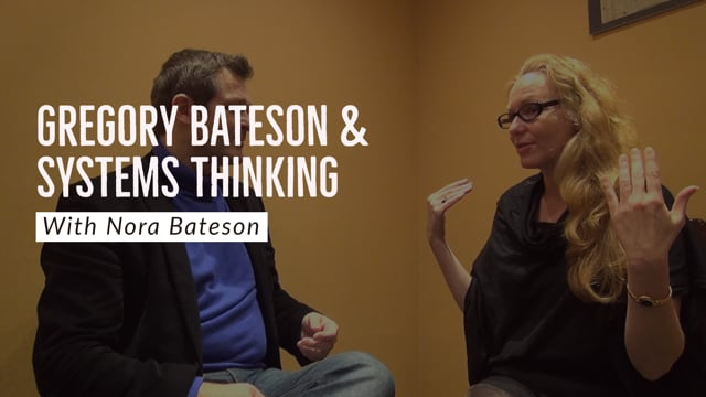 Nora Bateson about Gregory Bateson & Systems Thinking