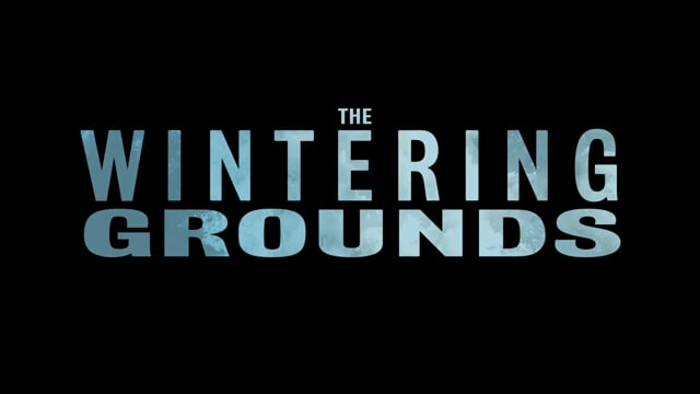 """""""THE WINTERING GROUNDS"""" Trailer 2020"""