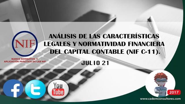 Análisis de las características legales y normatividad financiera del capital contable (NIF C-11).