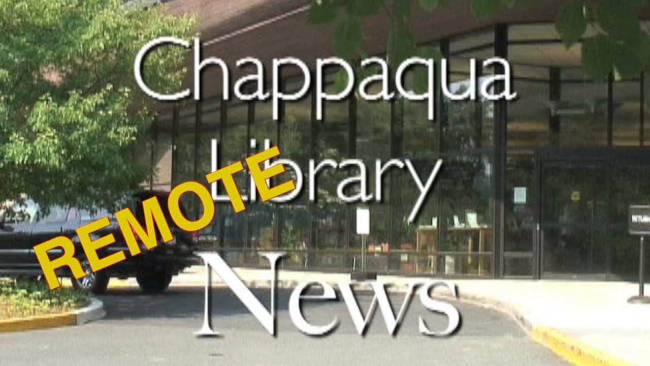 Chappaqua Library News May 2020 - Remote