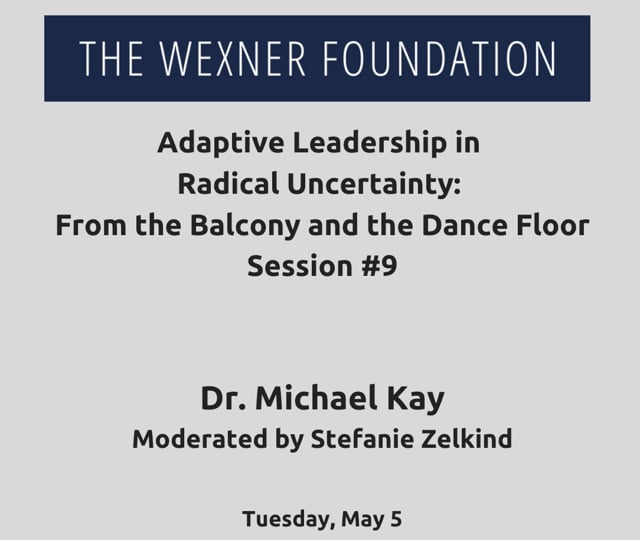 Adaptive Leading in Radical Uncertainty: From the Balcony and the Dance Floor Session #9