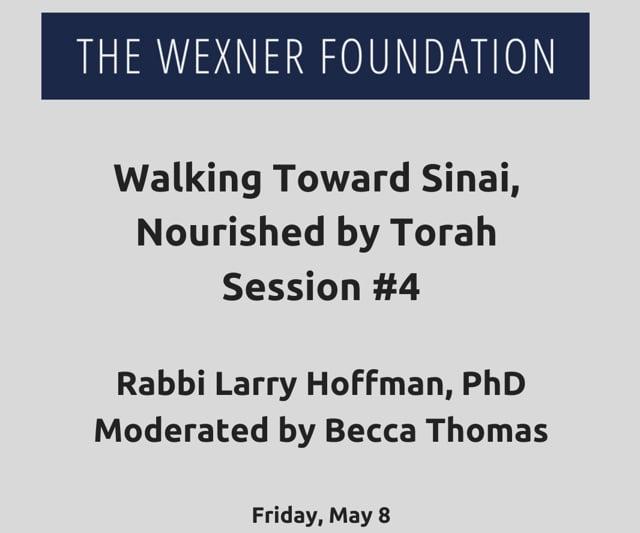 Walking Toward Sinai, Nourished by Torah Session #4