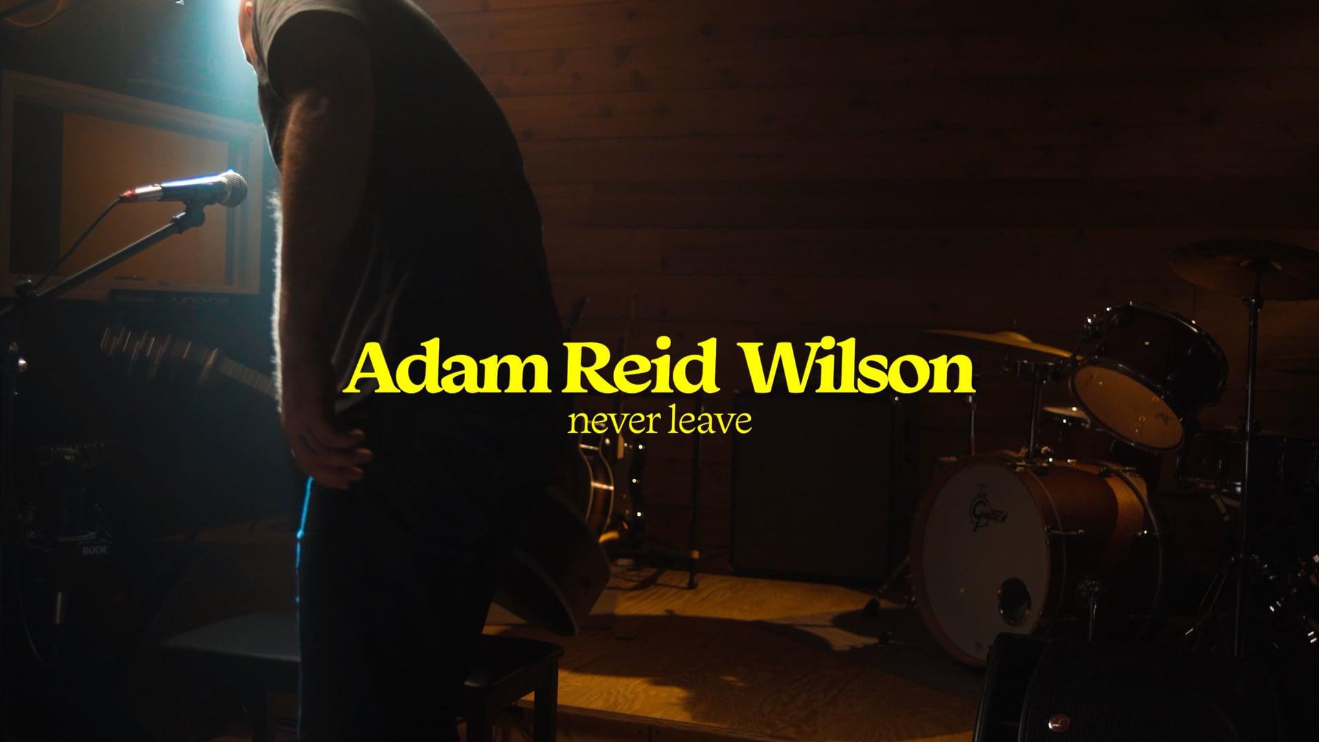 Adam Reid Wilson - Never Leave