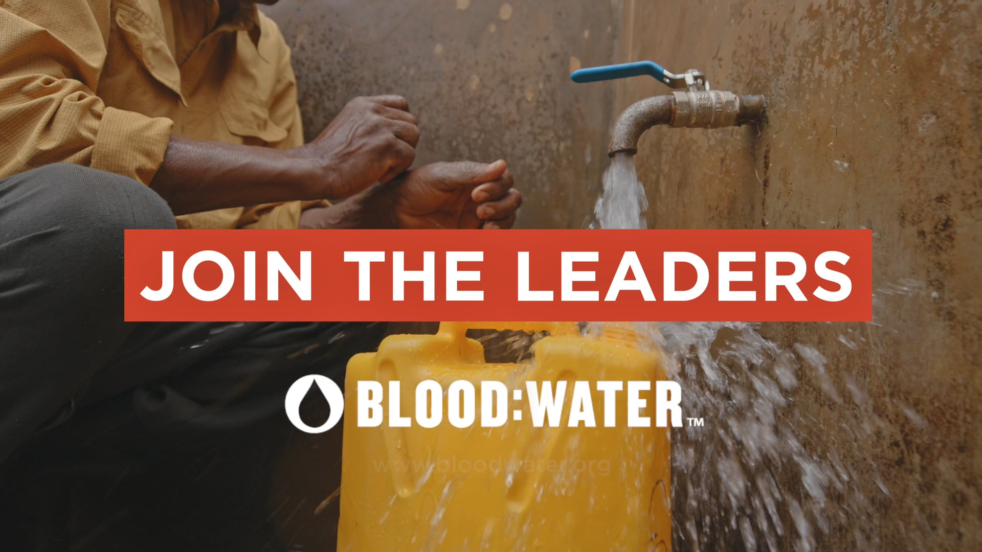 """Blood:Water - """"Join the Leaders"""""""