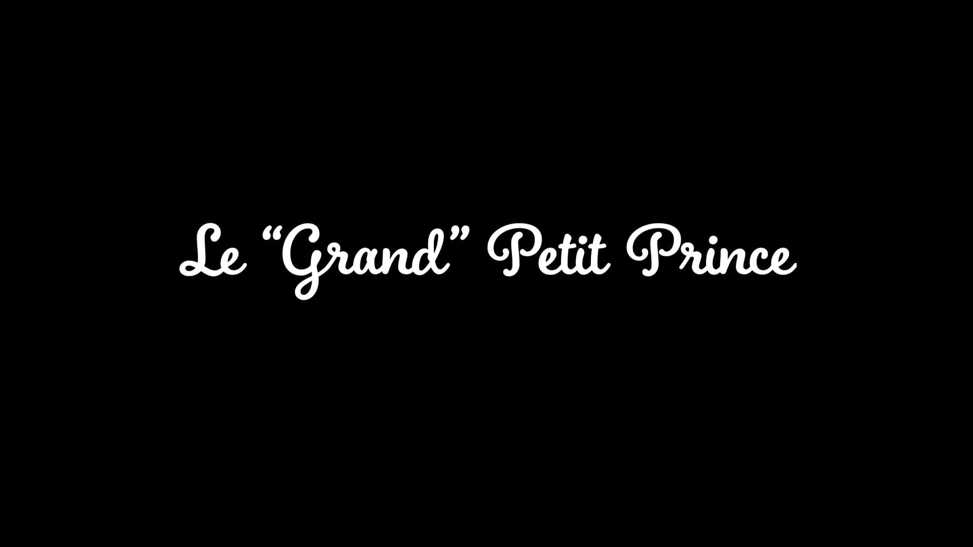 "Le ""Grand"" Petit Prince"