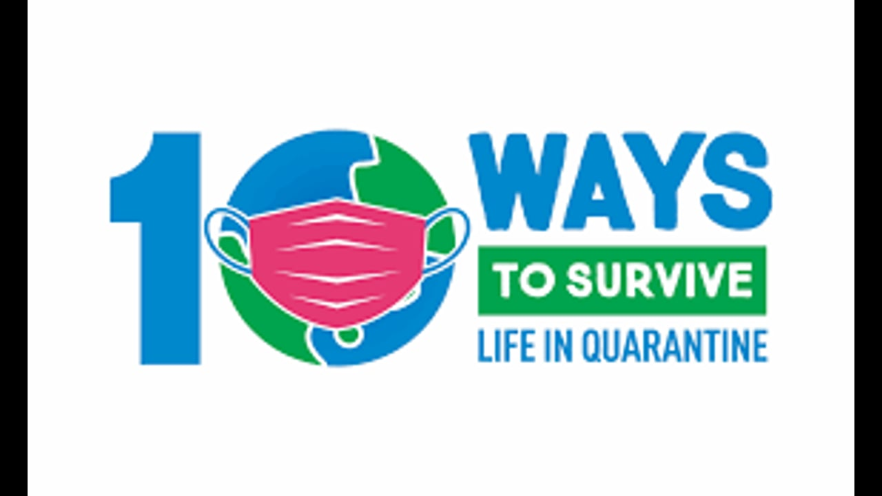 Arts-10 Ways to Survive Life in a Quarantine-2020-May 9