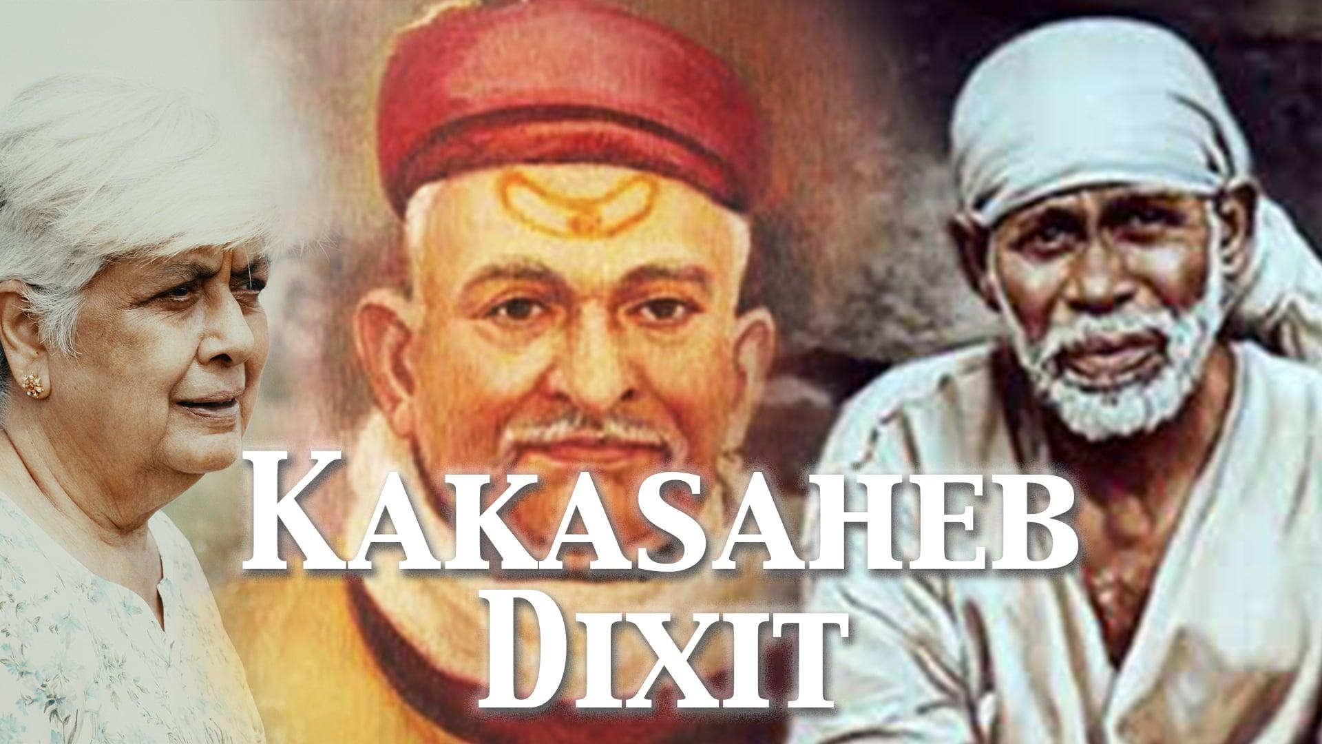 A tribute to Sai Baba's Mahabhakta - KAKASAHEB DIXIT