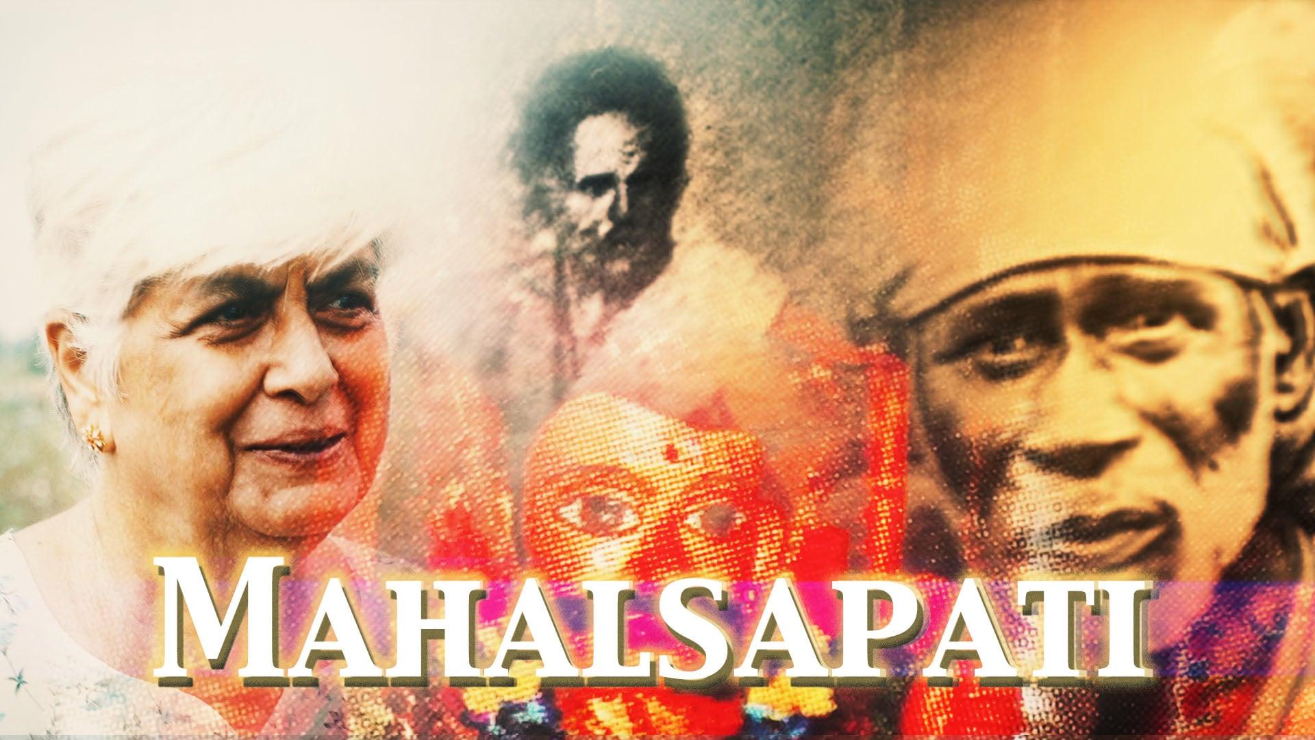 A tribute to Sai Baba's Mahabhakta - MAHALSAPATI
