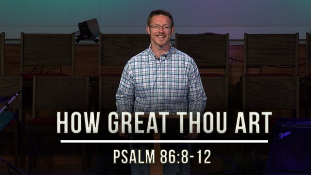 """May 15, 2020   """"Stories of Hope: How Great Thou Art""""    Psalm 86:8-12"""