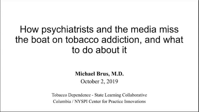 How Psychiatrists and the Media Miss the Boat on Tobacco Addiction and what do to about it