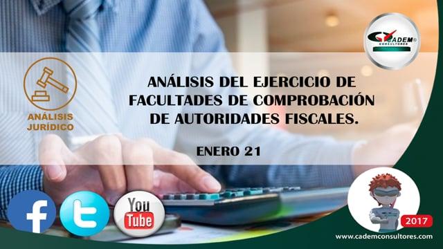 Análisis del ejercicio de facultades de comprobación de autoridades fiscales.