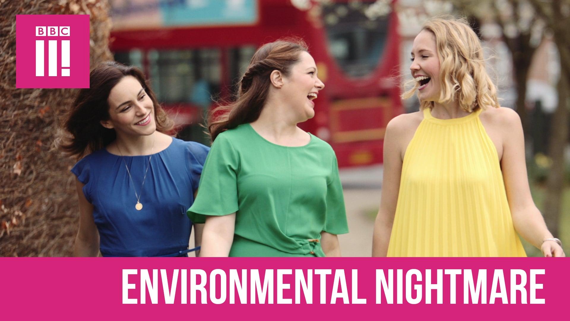 Environmental Nightmare - BBC Three