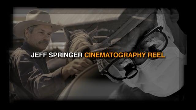 CINEMATOGRAPHY REEL - Jeff Springer