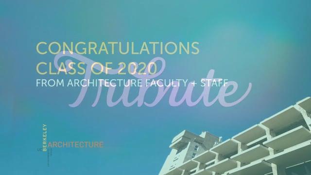 Berkeley Architecture Graduates: 2020 Tribute Video