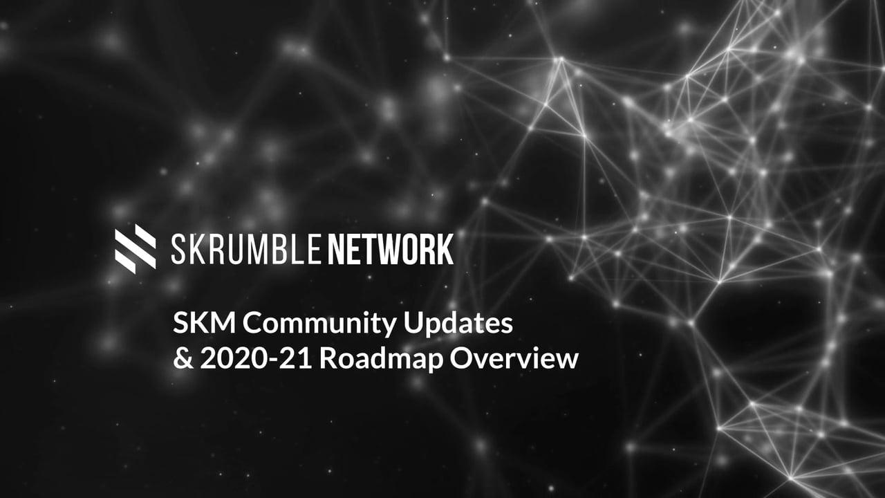SKM Community Updates & 2020-21 Roadmap Overview Map Overview