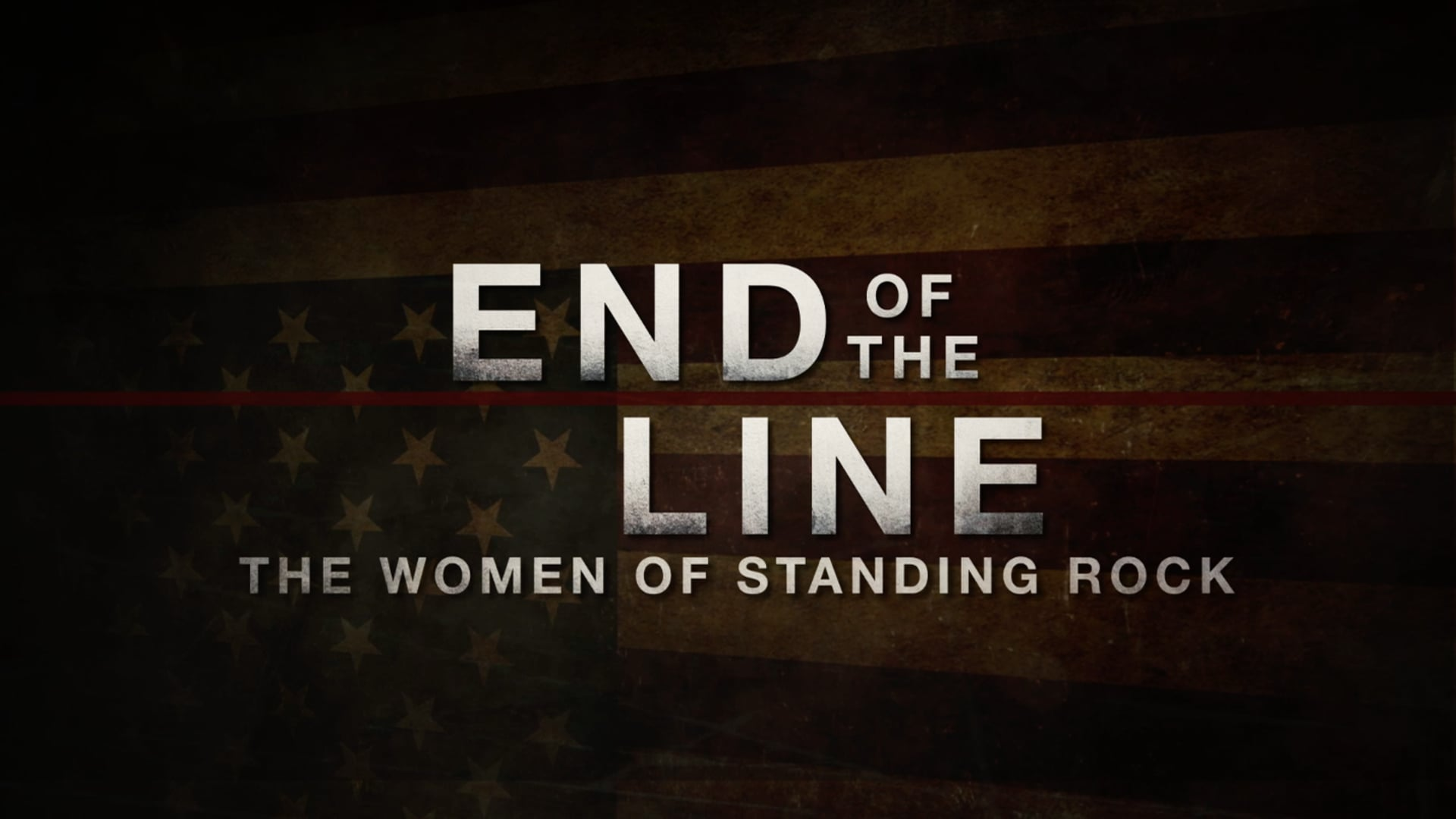 END OF THE LINE: THE WOMEN OF STANDING ROCK Trailer