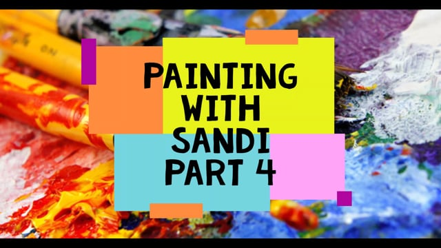 Painting with Sandi - Episode 04