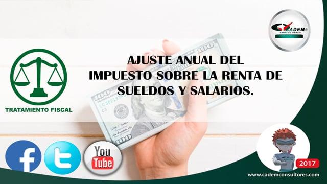 Ajuste anual del Impuesto Sobre la Renta de sueldos y salarios.