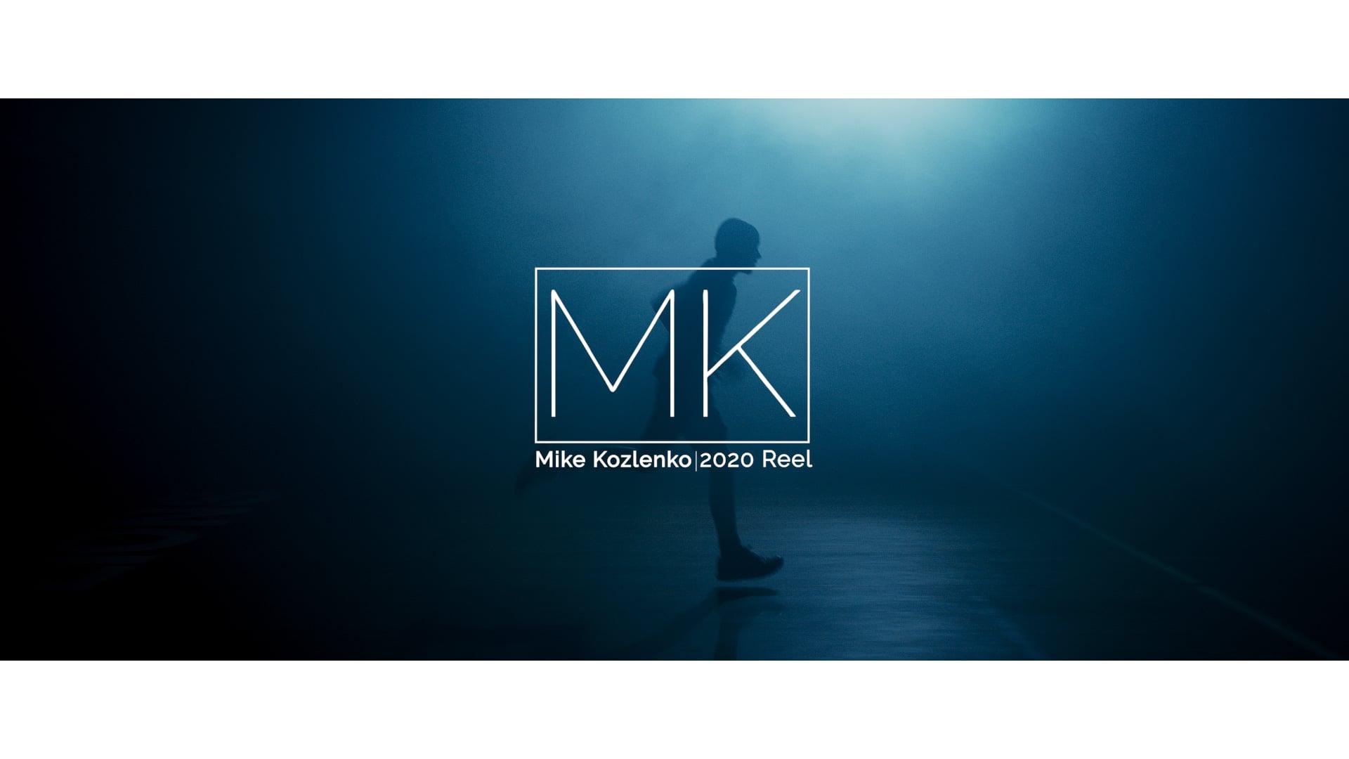 Mike Kozlenko | 2020 Reel