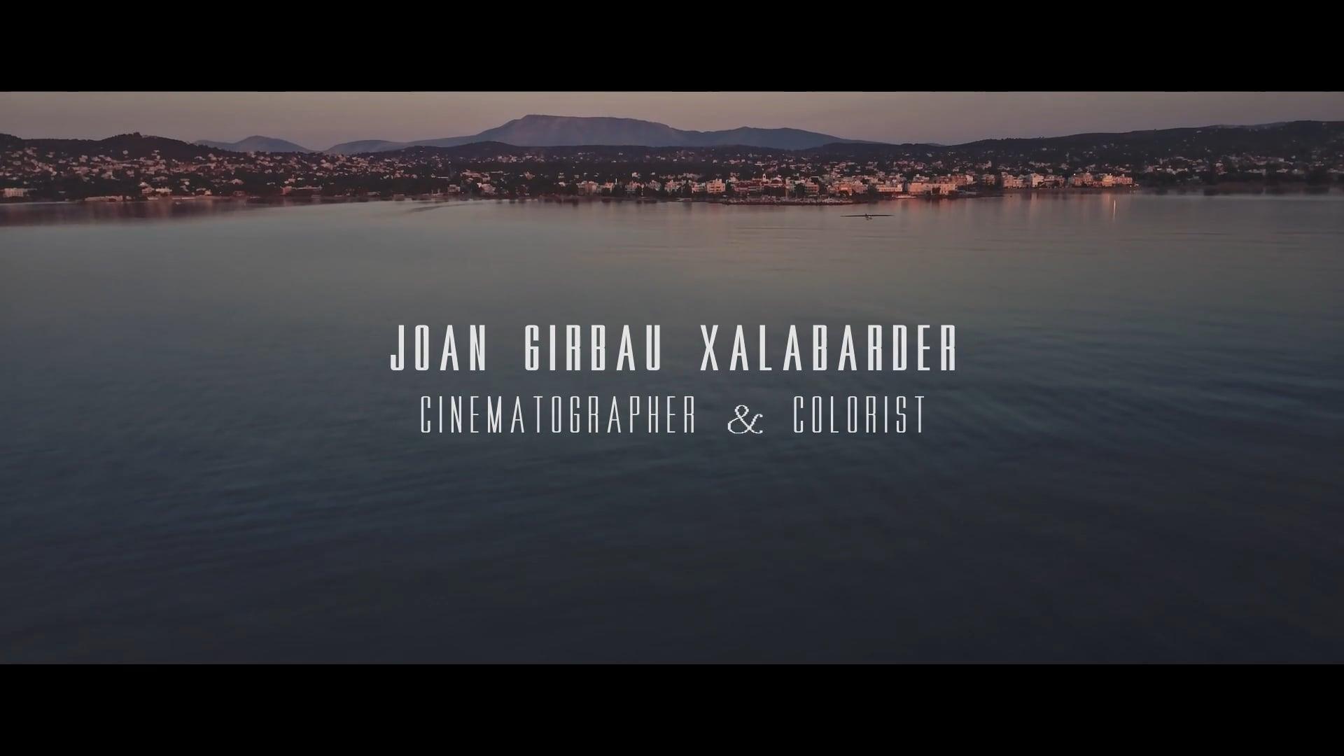 Joan Girbau Xalabarder - Cinematographer & Colorist Reel