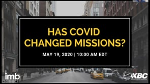 Has COVID-19 Changed Missions?