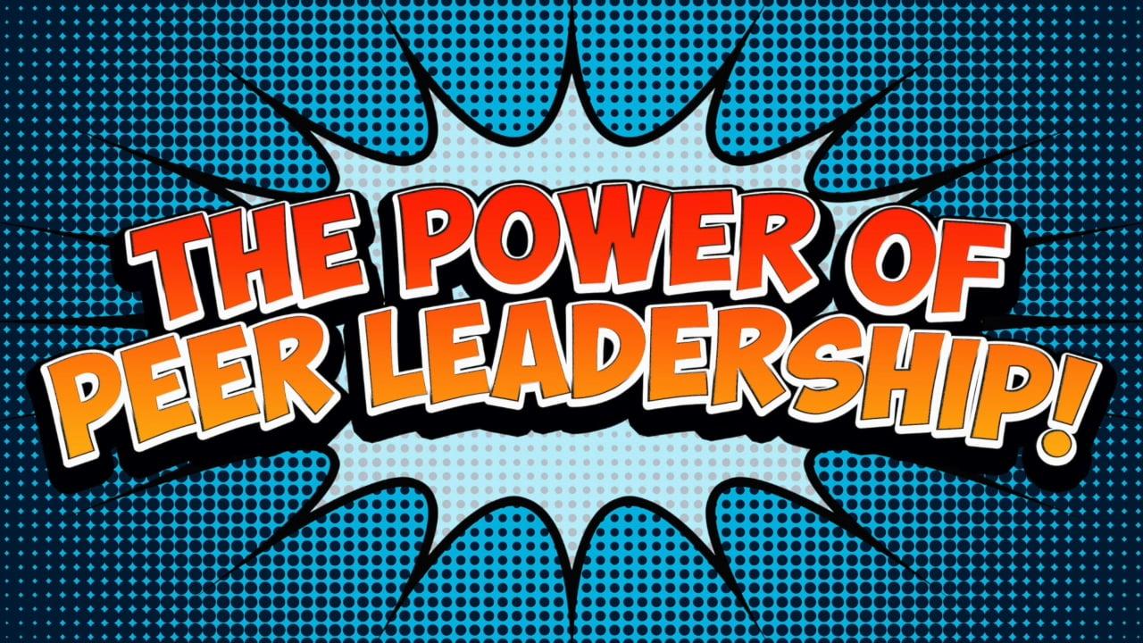 The Power of Peer Leadership