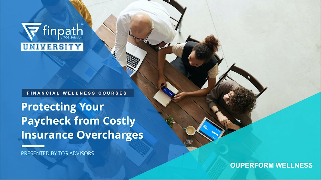 FinPath Course - Protecting Your Paycheck from Costly Insurance Overcharges - May 2020