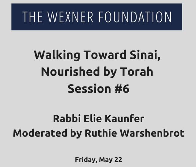 Walking Toward Sinai, Nourished by Torah Session #6