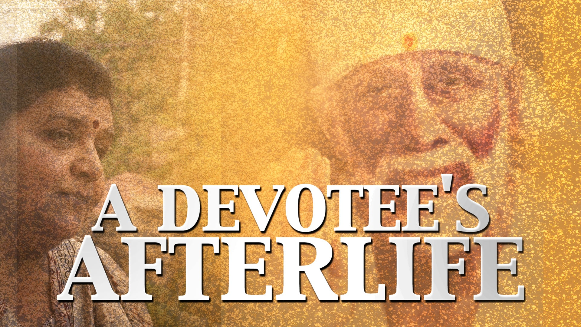 A devotee's Afterlife