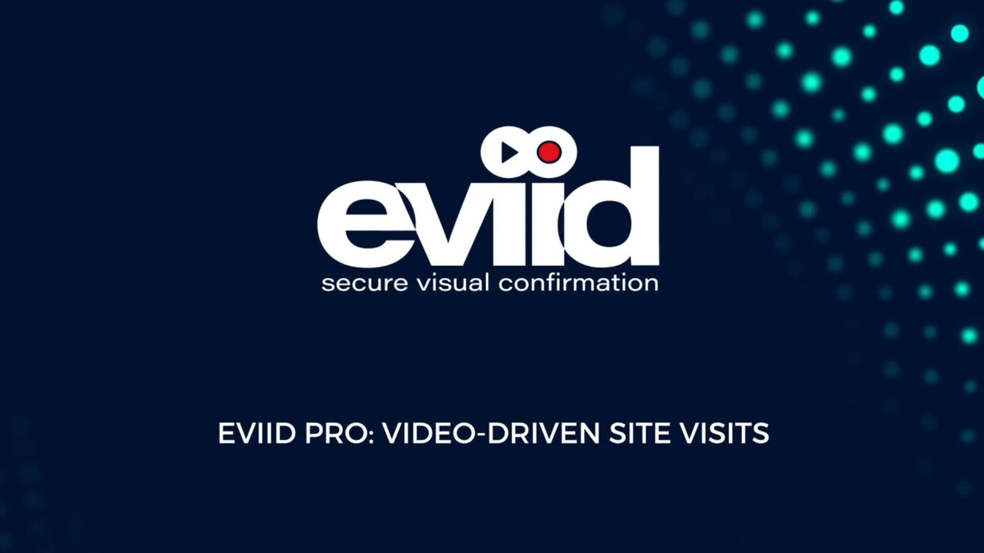 eviid Pro: Video driven site visits