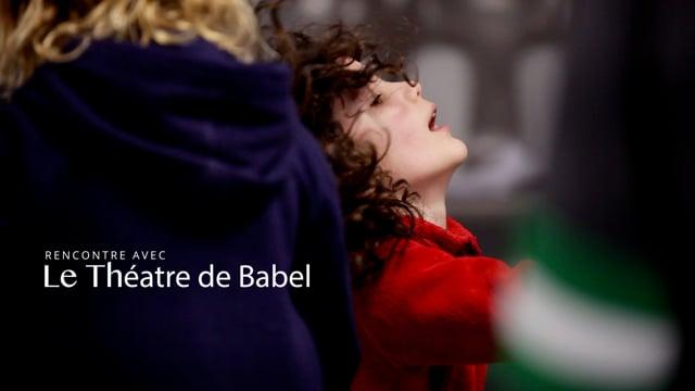 Rencontre avec le théâtre de Babel