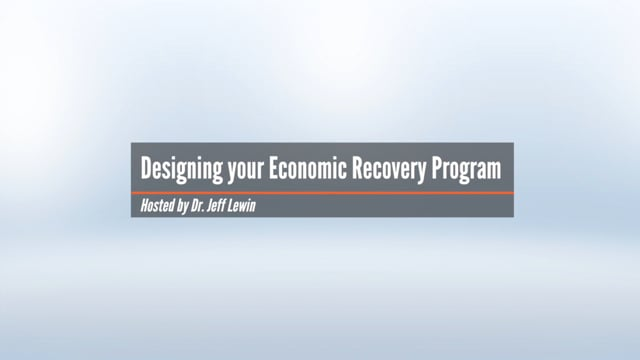 Designing Your Economic Recovery Program with Dr. Jeff Lewin