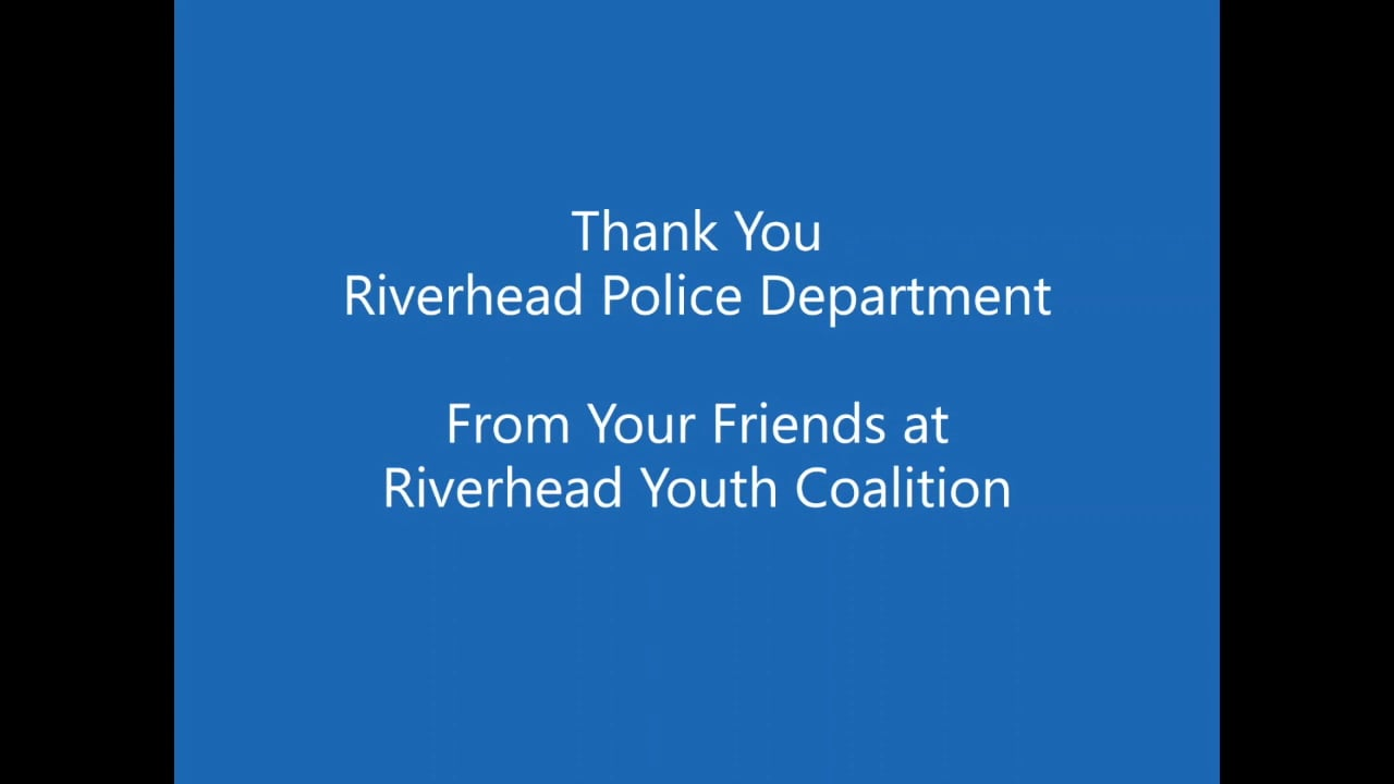 Thank you Riverhead Police Department