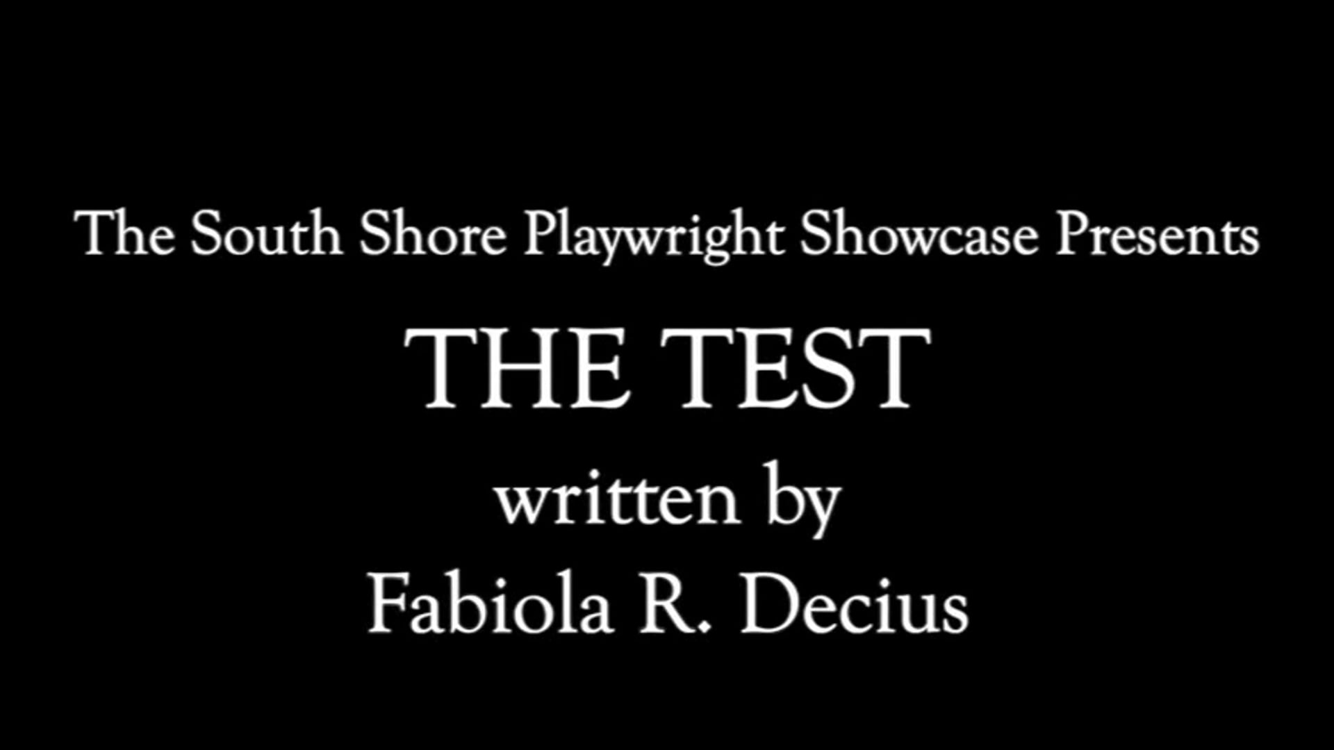 The Test by Fabiola R. Decius (South Shore Playwright Showcase)