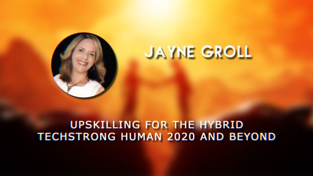 Jayne Groll - Upskilling for the Hybrid TechStrong Human 2020 and Beyond