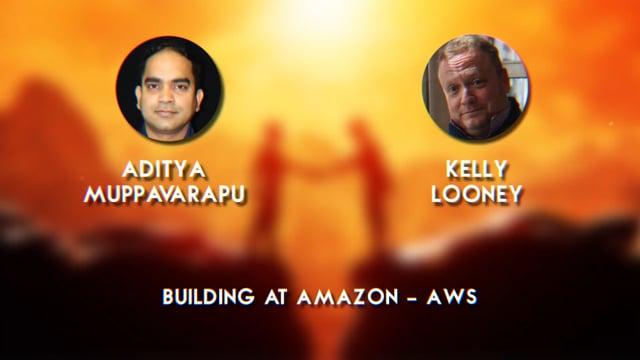 Aditya Muppavarapu + Kelly Looney - Building at Amazon