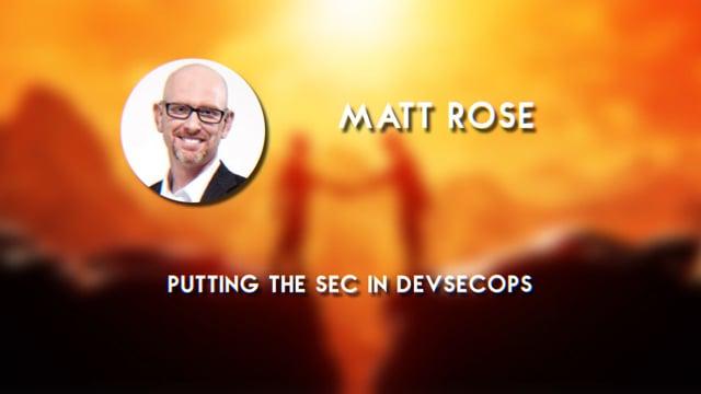 Matt Rose - Putting the Sec in DevOps