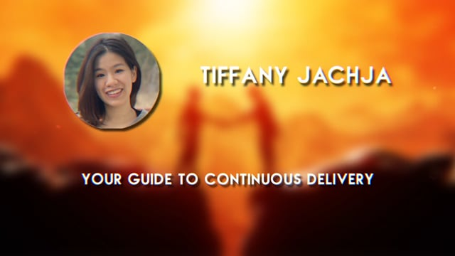 Tiffany Jachja - Your Guide to Continuous Delivery