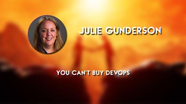 Julie Gunderson - You Can't Buy DevOps