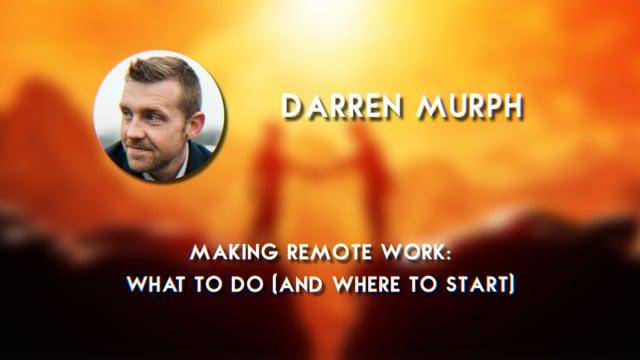 Darren Murph - Making Remote Work: What to do (and where to start)