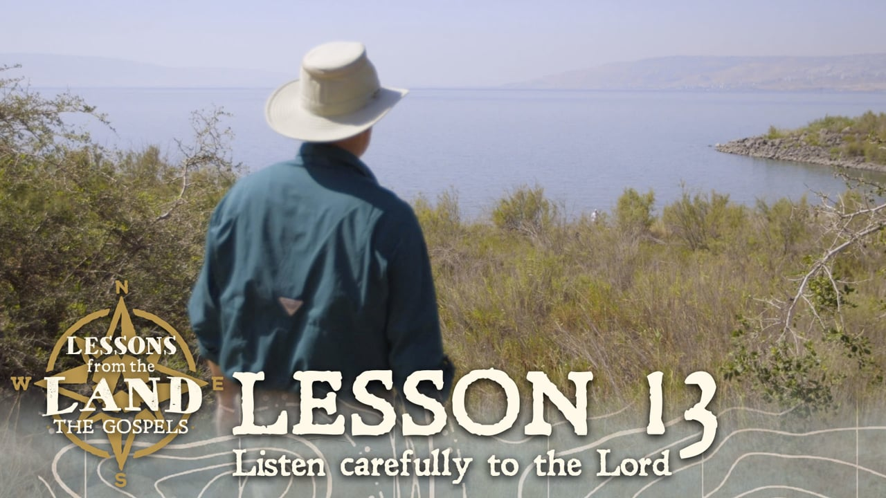 Lesson #13: Listen carefully to the Lord