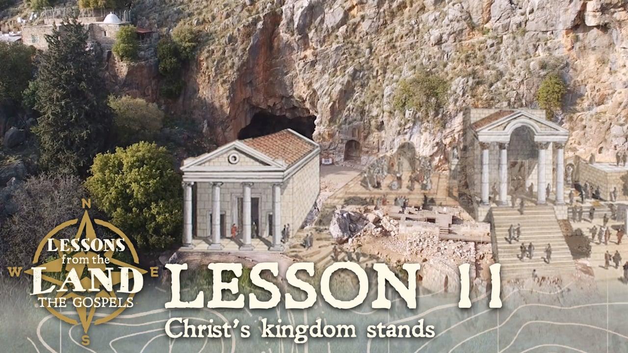 Lesson #11: Christ's kingdom stands