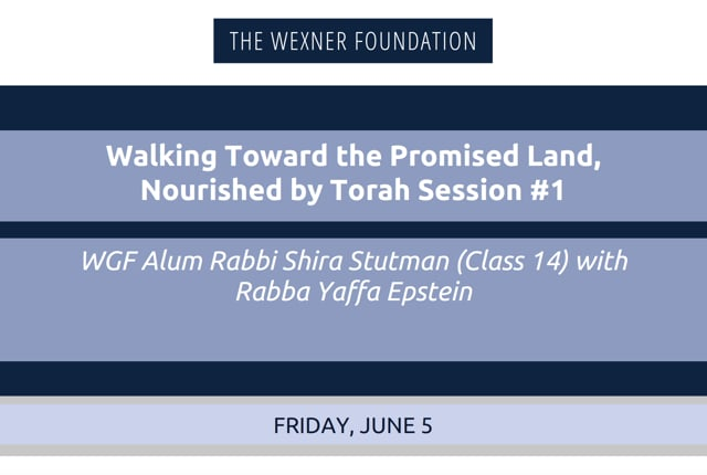 Walking Toward the Promised Land, Nourished by Torah Session #1