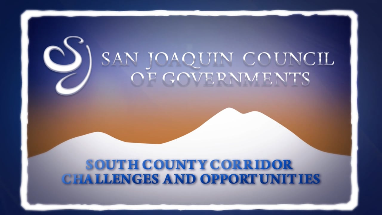 SJCOG South County Corridor Challenges and Opportunities