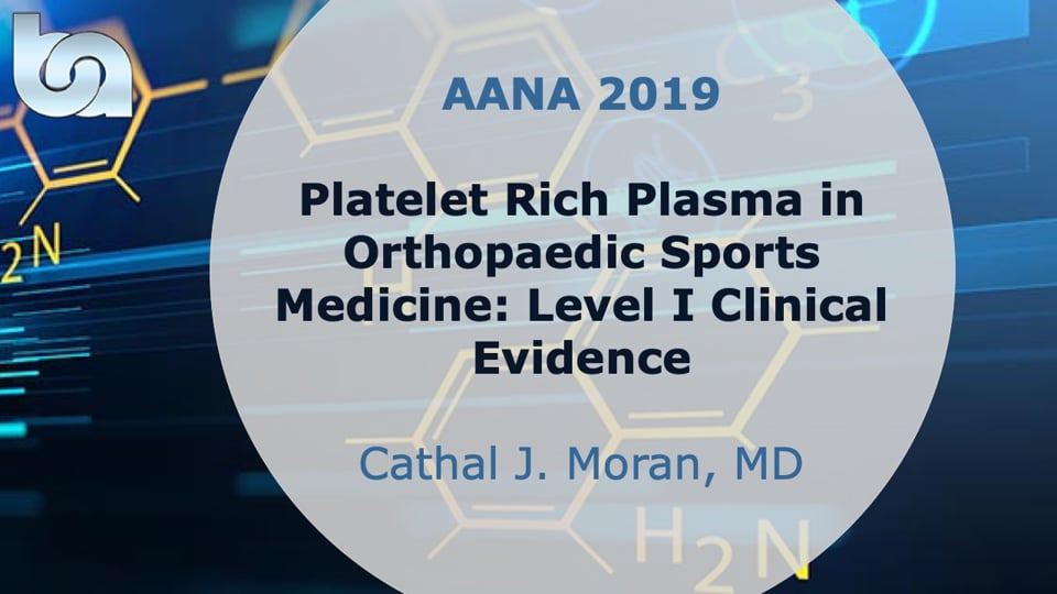 Platelet Rich Plasma in Sports Medicine - What Does the Level I Evidence Suggest - AANA19