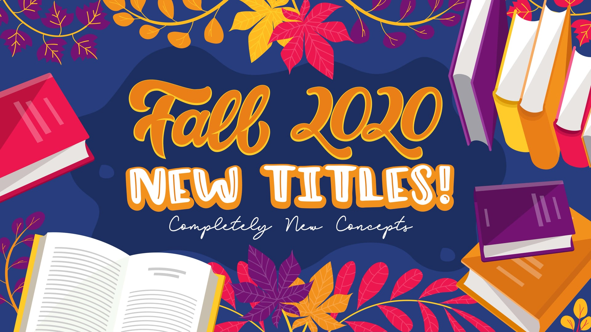 Fall 2020- Completely New Concepts