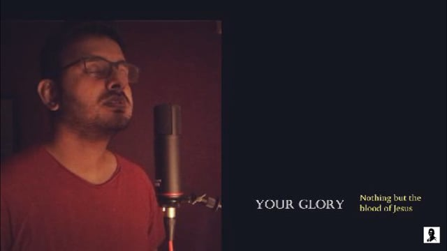 Your Glory   Nothing but the Blood   All Sons and Daughters