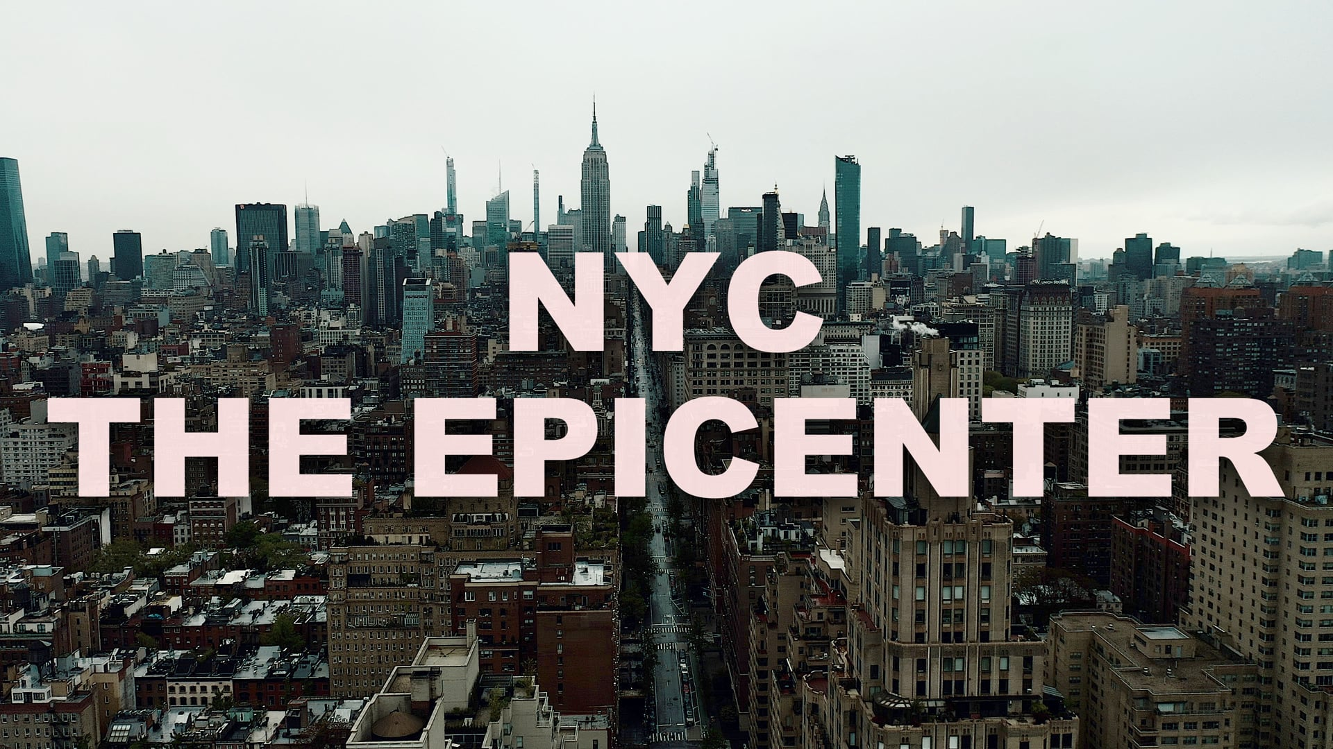 NYC, The Epicenter 2020